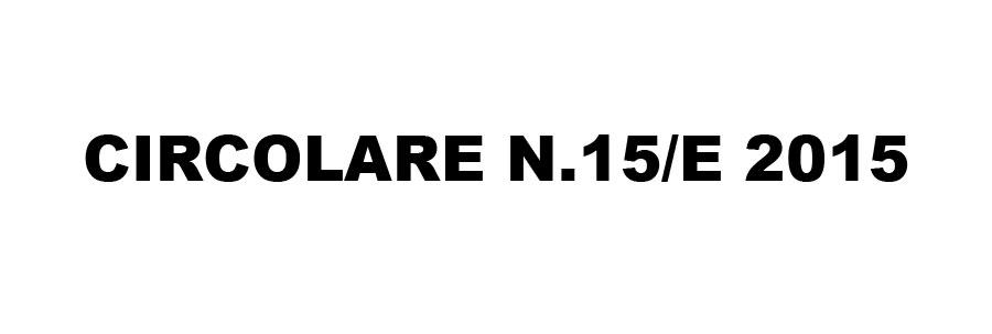 CIRCOLARE N.15/E 2015